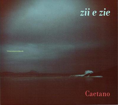 Caetano Veloso - Zii e Zie (2009)