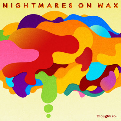 Nightmares on Wax - Thought so (2008)