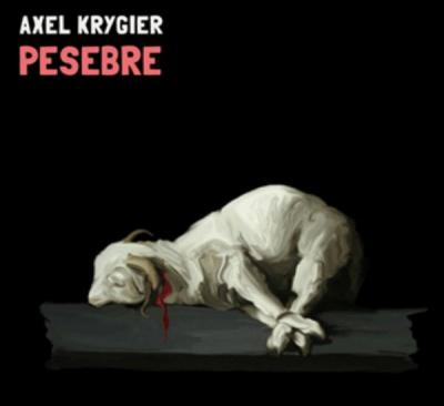 Axel Krygier - Pesebre (2010)